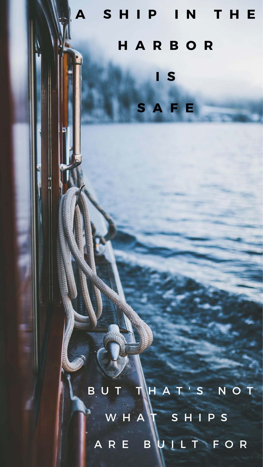 A ship in the harbor is safe, but it's not what ships are built for